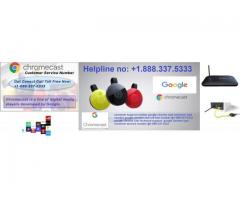google chromecast support $$(1.888.337.5333)$ number